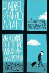 The Hundred-Year-Old Man Who Climbed Out of the Window and Disappeared Pdf Book