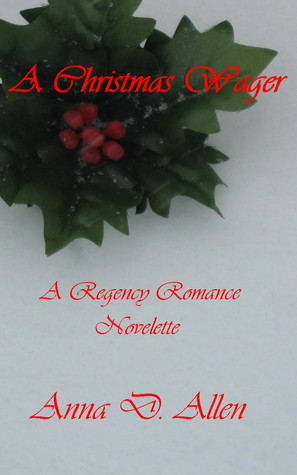 A Christmas Wager - A Regency Romance Novelette