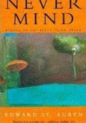 Never Mind (The Patrick Melrose Novels, #1) Book by Edward St. Aubyn