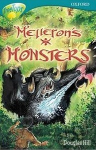 Melleron's Monsters (Oxford Reading Tree: Stage 16: Tree Tops)