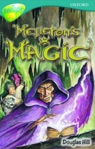 Melleron's Magic (Oxford Reading Tree: Stage 16: Tree Tops Stories)