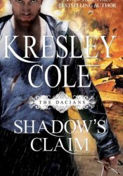 Shadow's Claim (Immortals After Dark, #13; The Dacians, #1) Pdf Book
