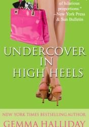 Undercover in High Heels (High Heels, #3) Pdf Book