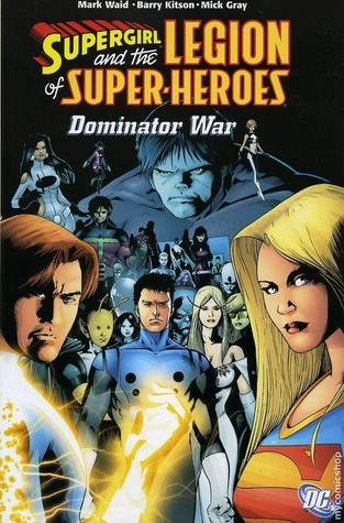 Supergirl and the Legion of Super-Heroes, Vol. 5: Dominator War