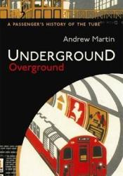 Underground  Overground: A Passenger's History of the Tube Pdf Book