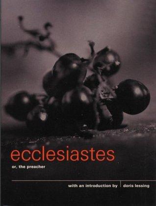 Ecclesiastes, or The Preacher