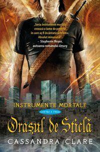 Oraşul de Sticla (Instrumente Mortale, #3)