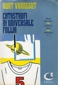 Catastrofi di universale follia
