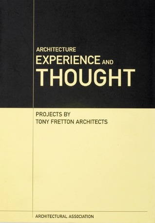 Architecture, Experience and Thought