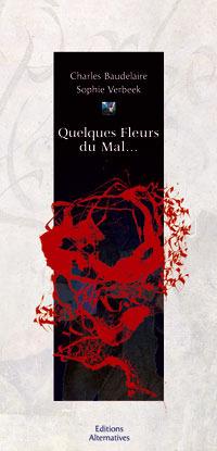 Quelques Fleurs du Mal, Calligraphies de Sophie Verbeek