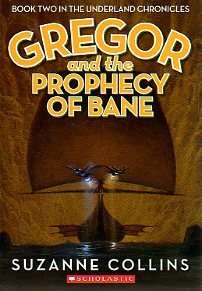 Gregor and the Prophecy of Bane (Underland Chronicles, #2)