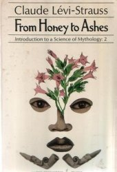 From Honey to Ashes: Introduction to a Science of Mythology