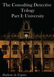 The Consulting Detective Trilogy Part I: University Pdf Book