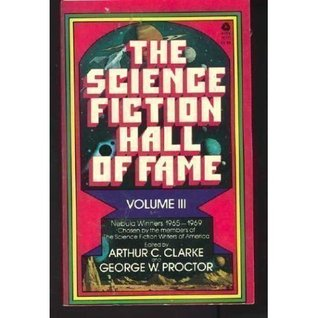 The Science Fiction Hall of Fame, Volume Three: Nebula Winners 1965-1969