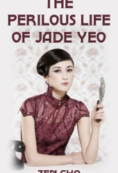 The Perilous Life of Jade Yeo