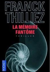 La mémoire fantôme (Lucie Hennebelle, #2) Book by Franck Thilliez