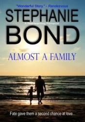 Almost A Family Book by Stephanie Bond