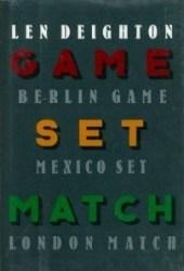 Game, Set, Match, (Bernard Samson, #1-3)