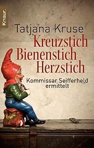 Kreuzstich Bienenstich Herzstich (Kommissar Seifferheld, #1)