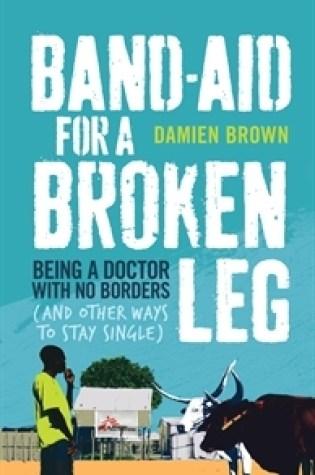 Band-Aid for a Broken Leg Book Pdf ePub