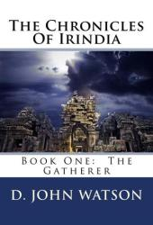 The Gatherer (Chronicles of Irindia #1)