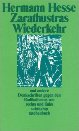 Zarathustras Wiederkehr. Ein Wort an die deutsche Jugend und andere Denkschriften gegen den Radikalismus von rechts und links
