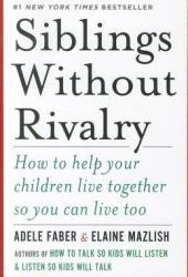 Siblings Without Rivalry: How to Help Your Children Live Together So You Can Live Too Pdf Book
