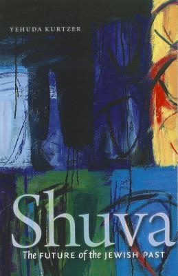 Shuva: The Future of the Jewish Past