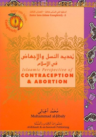 Islamic Perspective of Contraception and Abortion
