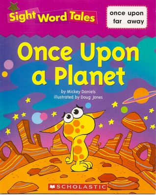 Once Upon a Planet (Sight Word Tales #25)
