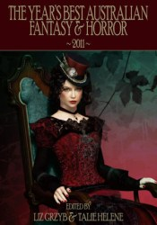 The Year's Best Australian Fantasy and Horror 2011 Pdf Book