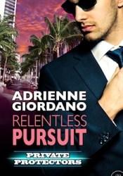 Relentless Pursuit (Private Protectors, #5) Pdf Book