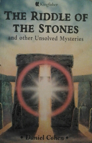 The Riddle of the Stones and Other Unsolved Mysteries