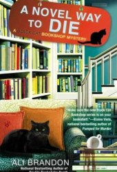 A Novel Way to Die (Black Cat Bookshop Mystery, #2) Pdf Book