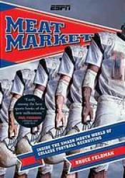 Meat Market: A Season Inside College Football's No. 1 Recruiting Machine Pdf Book