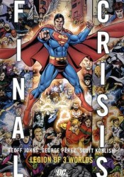 Final Crisis: Legion of 3 Worlds Book by Geoff Johns