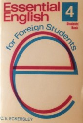 Essential English for Foreign Students, Book IV, Students' Book (Essential English #4a)
