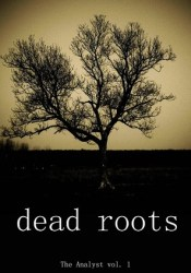 Dead Roots (The Analyst, #1) Pdf Book