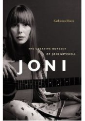 Joni: The Creative Odyssey of Joni Mitchell Pdf Book