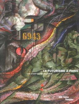 Le Futurisme à Paris: une avant-garde explosive