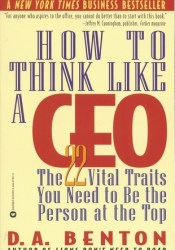 How to Think Like a CEO: The 22 Vital Traits You Need to Be the Person at the Top Pdf Book