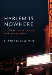 Harlem is Nowhere: A Journey to the Mecca of Black America Pdf Book