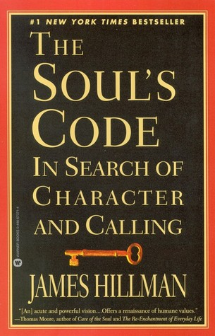 The Soul's Code: In Search of Character and Calling