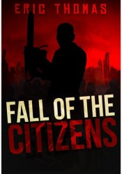Fall of the Citizens Pdf Book