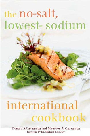 The No-Salt, Lowest-Sodium International Cookbook