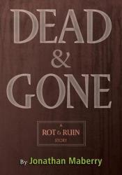 Dead & Gone (Rot & Ruin #2.5) Pdf Book