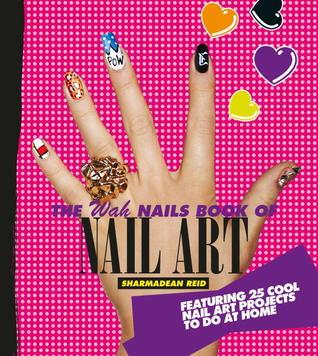 The Wah Nails Book Of Nail Art Deutsch Ideas