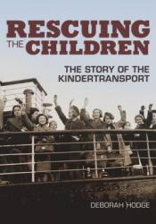 Rescuing the Children: The Story of the Kindertransport Pdf Book