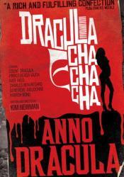 Dracula Cha Cha Cha (Anno Dracula #3) Pdf Book