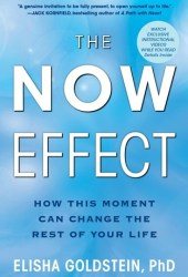 The Now Effect: How a Mindful Moment Can Change the Rest of Your Life